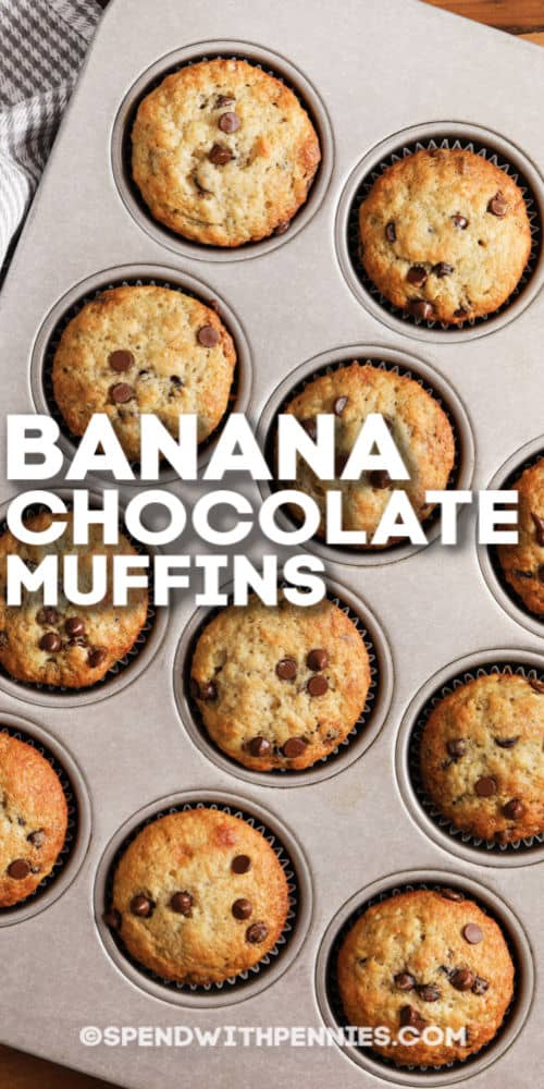 Banana Chocolate Chip Muffins in a muffin tin with writing