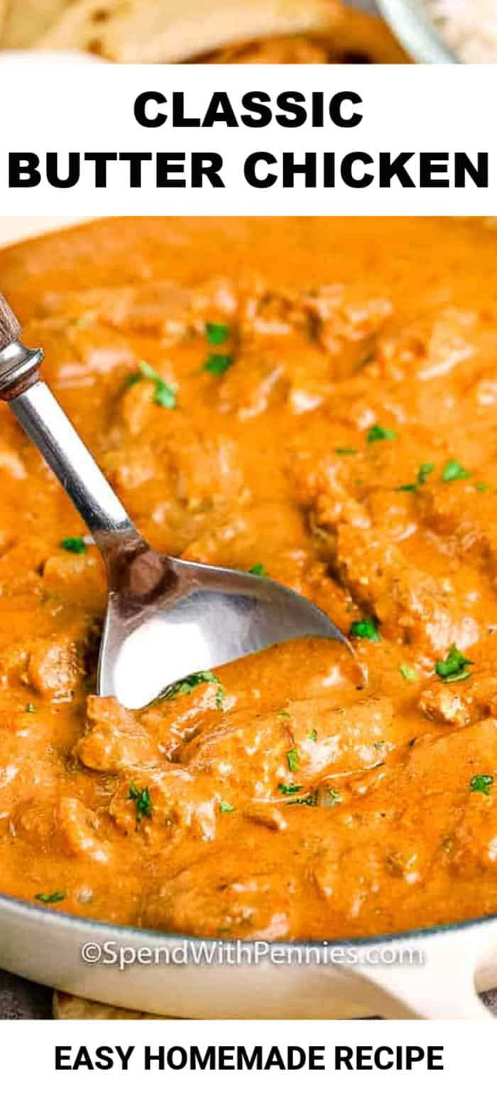 Classic Butter Chicken Rich Creamy Spend With Pennies