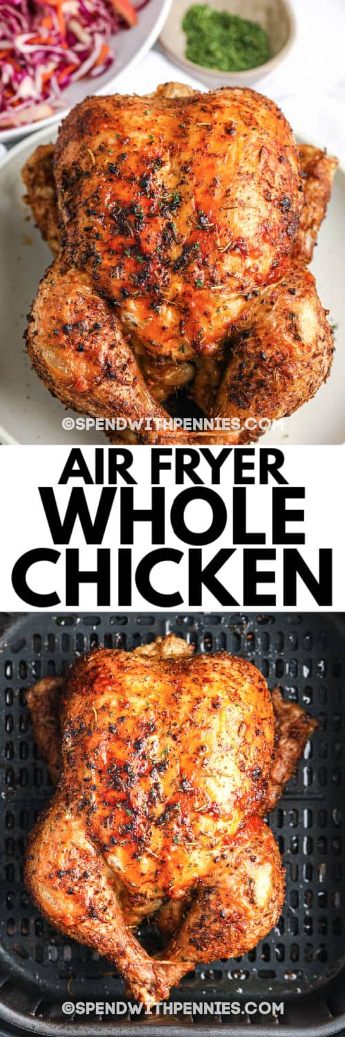 Air Fryer Whole Chicken in the air fryer baking then a photo of the chicken finished on a plate with writing