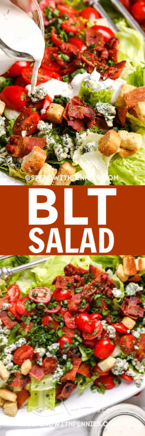 BLT Salad with dressing being poured overtop and the salad prepped and ready for dressing under the title.