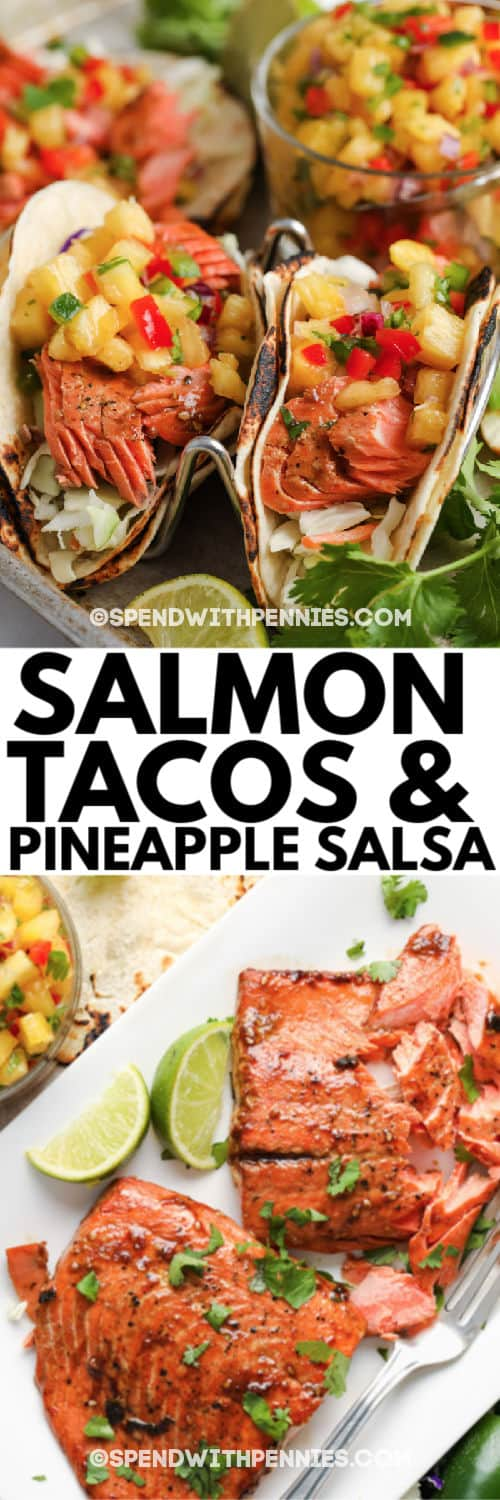 Salmon Tacos with Pineapple Salsa and a plated salmon with writing