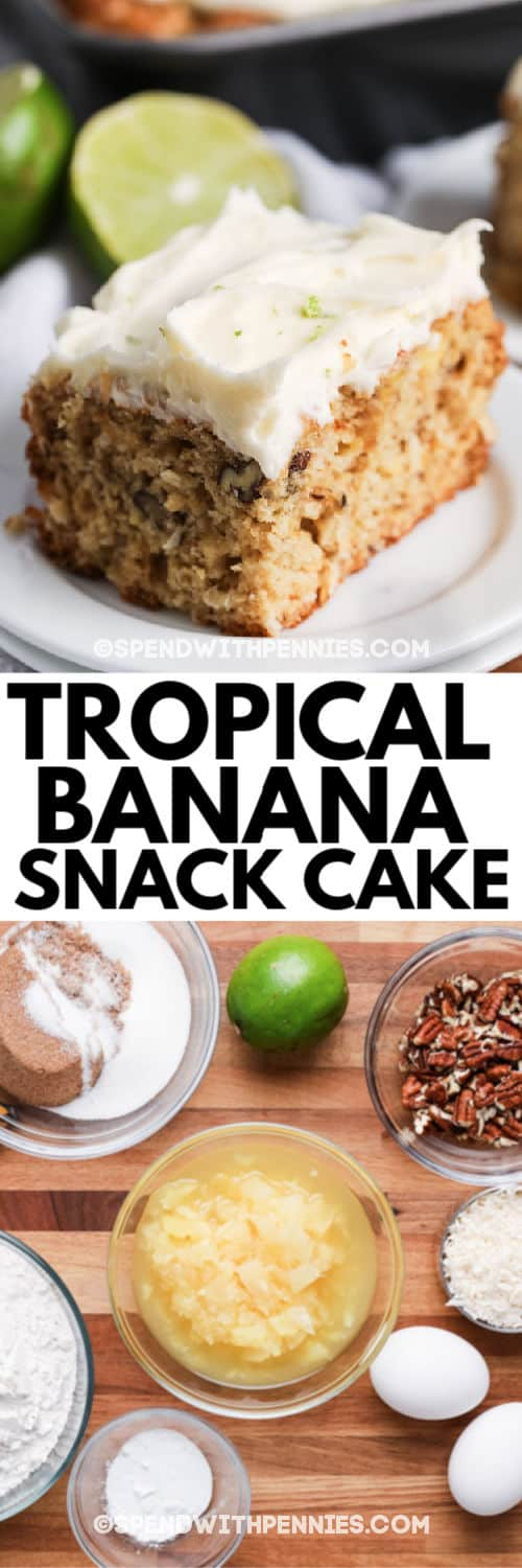 tropical banana snack cake ingredients and a close up of a piece of cake with writing
