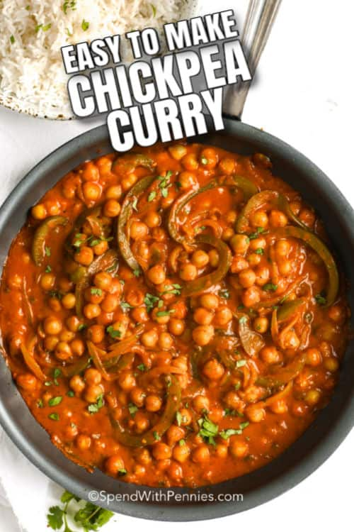 Curried Chickpeas in a skillet with a bowl of rice shown with a title