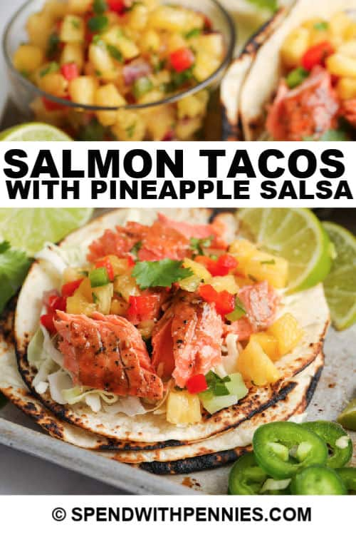 Salmon Tacos with Pineapple Salsa with writing
