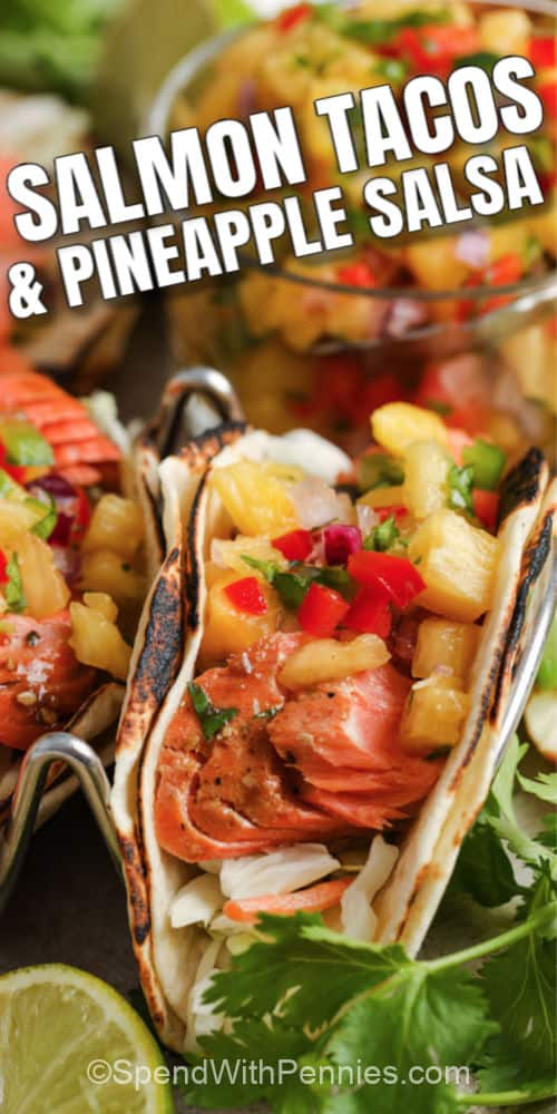 Salmon Tacos with Pineapple Salsa close up with a title