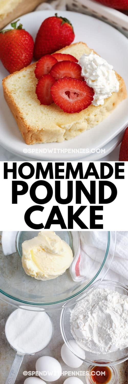 Top image shows pound cake on a plate with strawberries and whipped cream and bottom image shows ingredients for pound cake with a title