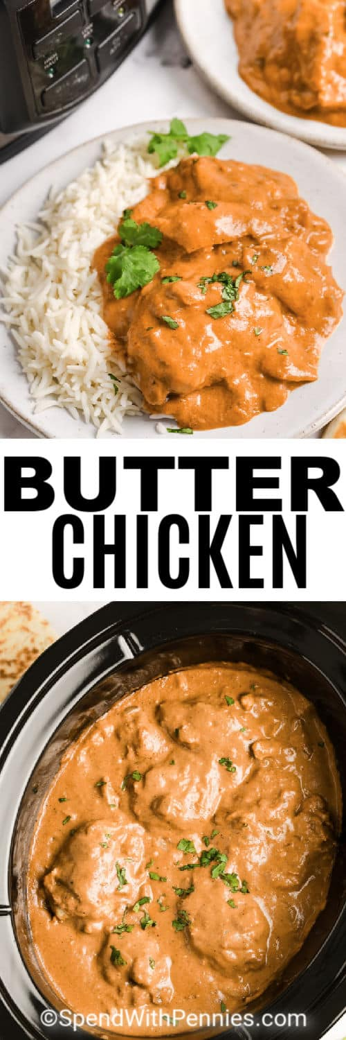 top image - a serving of slow cooker butter chicken on rice. Bottom image - slow cooker butter chicken with writing