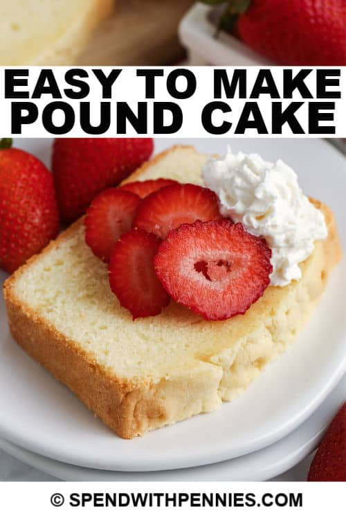 Pound cake with strawberries and whipped cream and a title