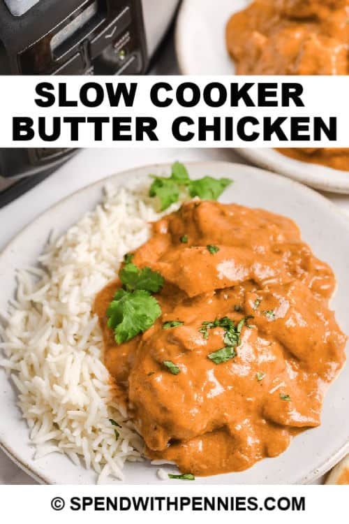 Slow Cooker Butter Chicken served over rice with text