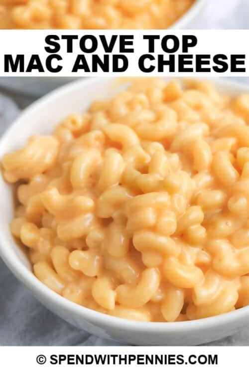 Stove Top Mac and Cheese in a white bowl with a title