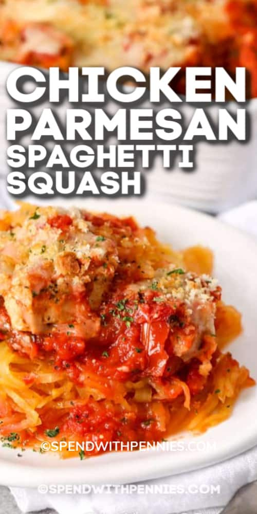 Chicken Parmesan Spaghetti Squash on a white plate with writing