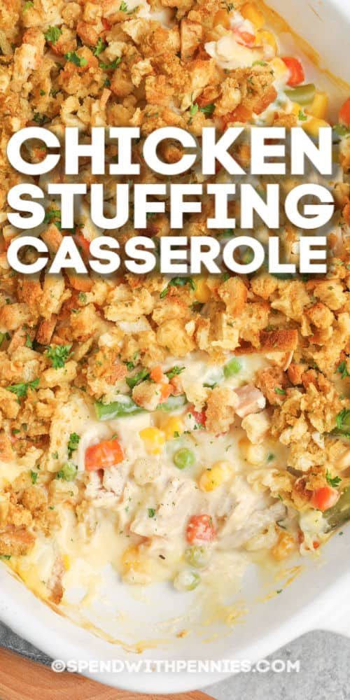 chicken stuffing casserole in a casserole dish with a scoop taken out and a title