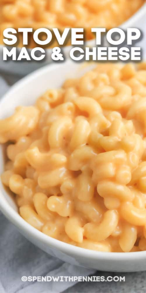 Stove Top Mac and Cheese in a white bowl with writing