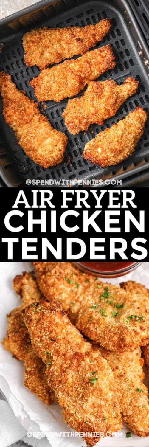 close up of Air Fryer Chicken Tenders on a plate with writing and another image of them cooking