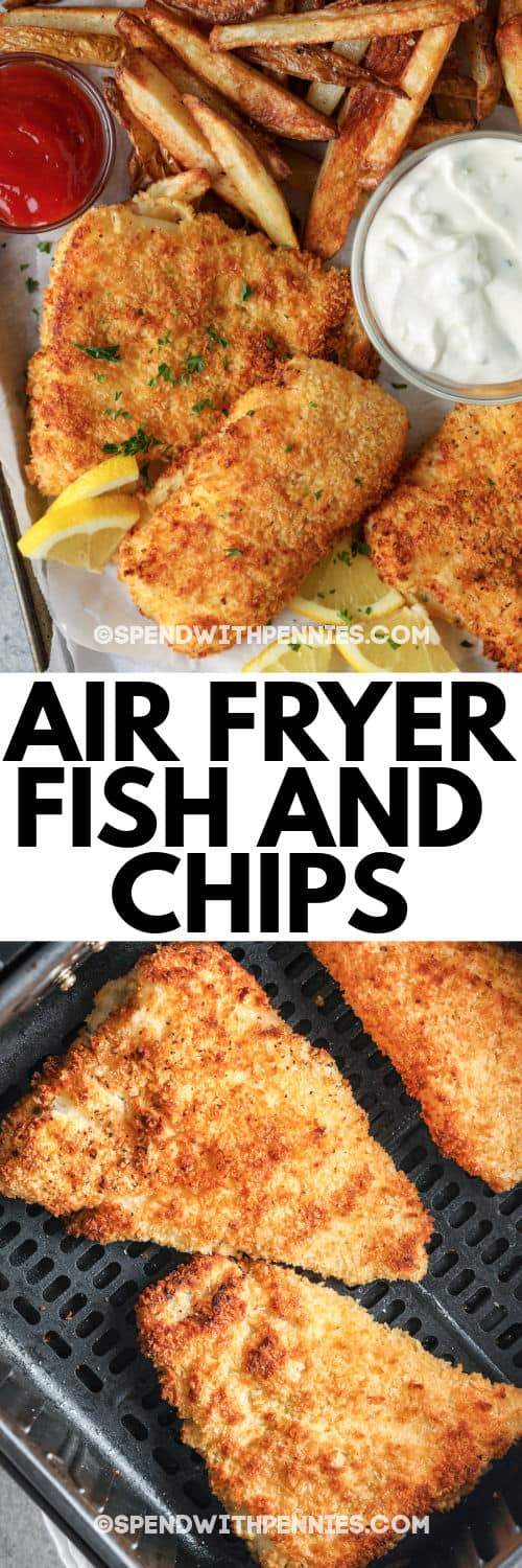 Air Fryer Fish and Chips in the fryer and plated with a title