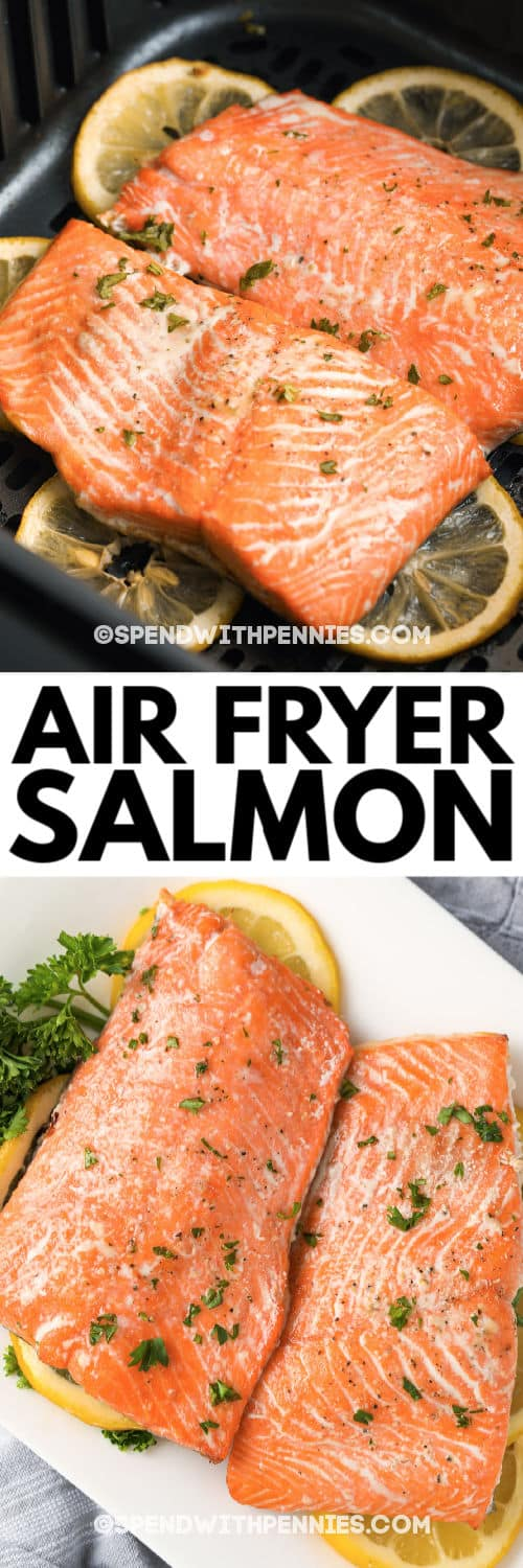 cooked Air Fryer Salmon in the air fryer with a title and the plated dish