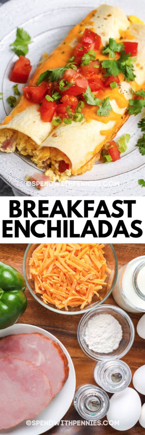 ingredients to make Breakfast Enchiladas with a title and finished dish