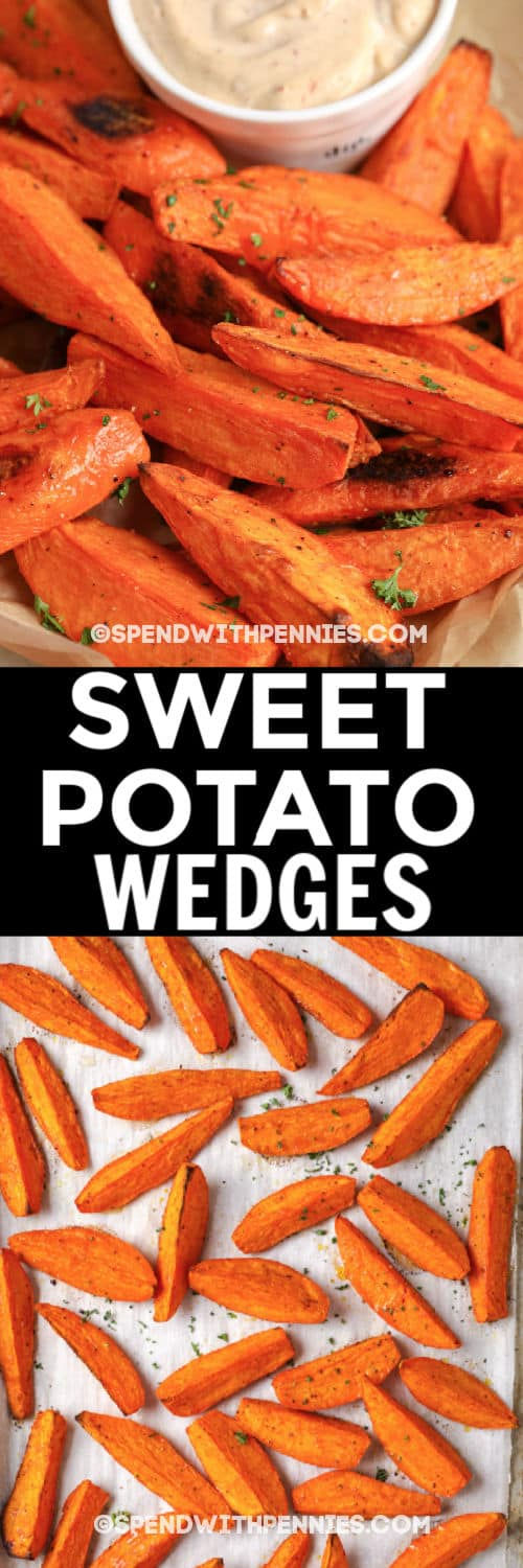 Sweet Potato Wedges on a baking sheet with a title and a close up of finished dish in a bowl