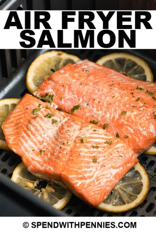 Air Fryer Salmon in the fryer with writing