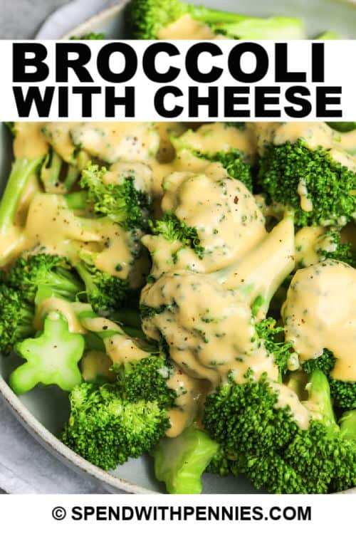 Broccoli with Cheese in a bowl with a title