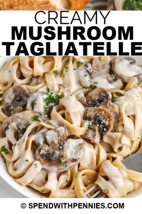 Creamy Mushroom Tagliatelle with a title