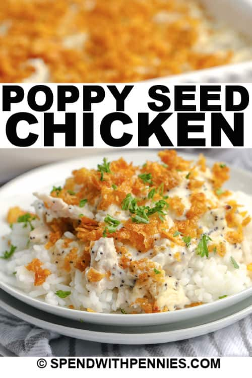 Poppy Seed Chicken on a plate with writing