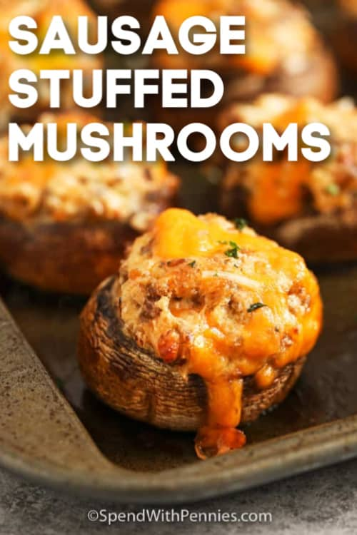 Easy Sausage Stuffed Mushroom cooked on a baking sheet with a title.