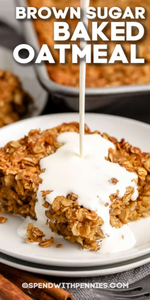 A serving of brown sugar baked oatmeal being drizzled with cream with writing