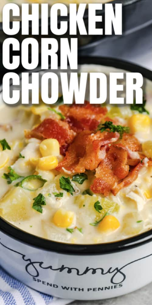 Chicken Corn Chowder in a bowl with writing