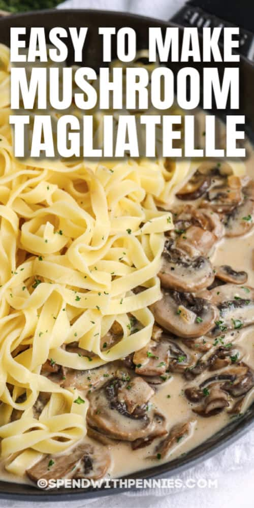 Creamy Mushroom Tagliatelle in a pan with writing