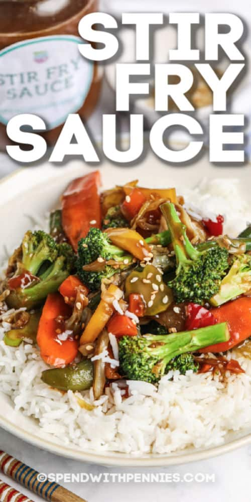 Stir Fry Sauce over top vegetables and rice with a title