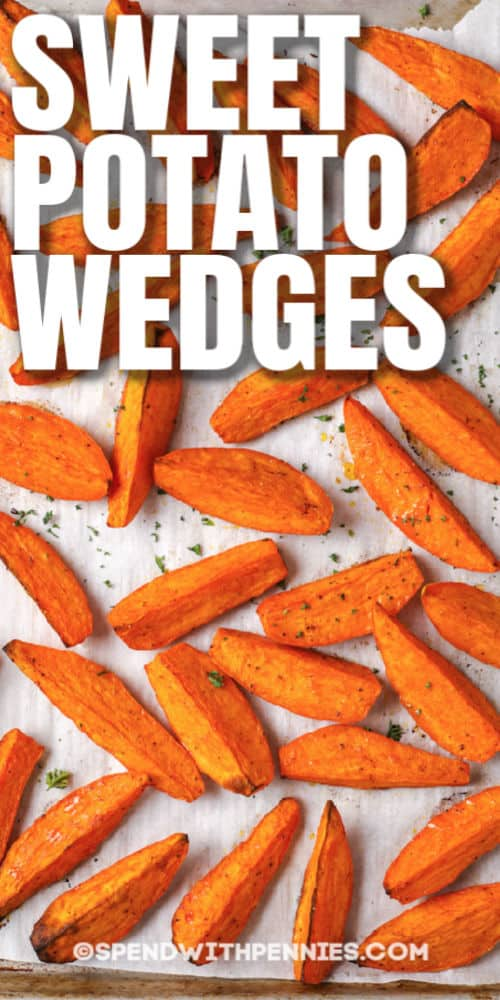 Sweet Potato Wedges on a baking sheet with a title