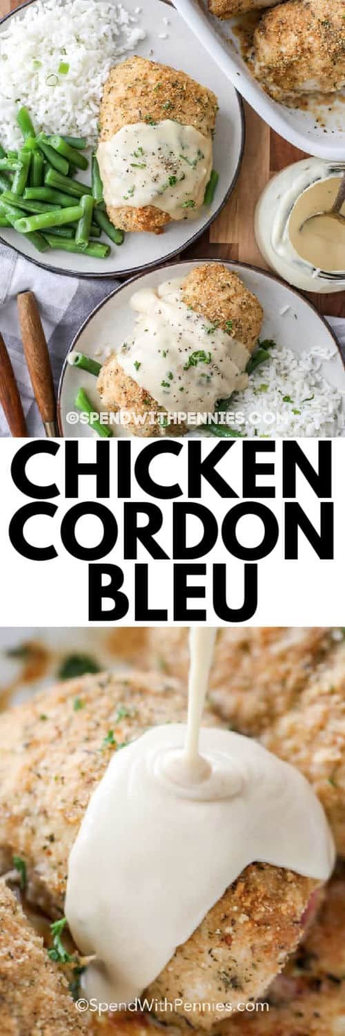 Chicken Cordon Bleu with a title and another image of the suace being poured over top of the chicken