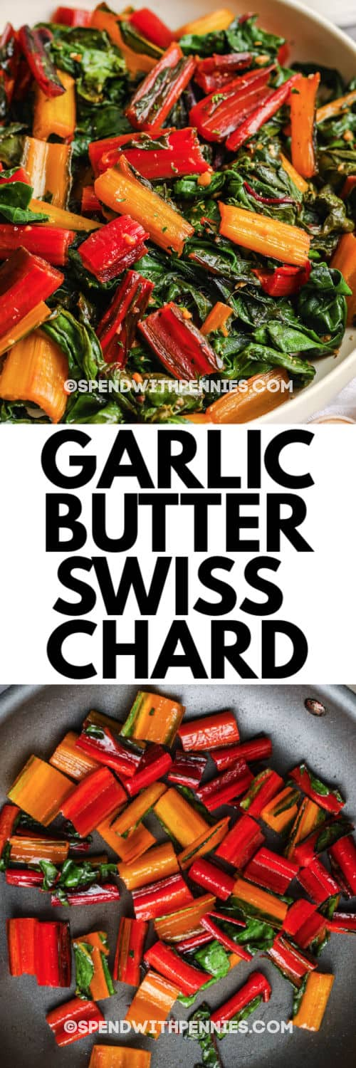 Garlic Butter Swiss Chard in a pan cooking and finished dish in a bowl with a title