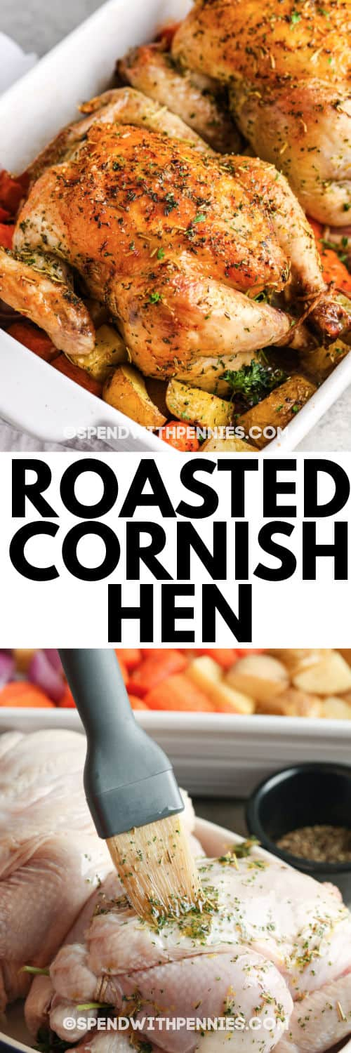 spreading olive oil mixture and finished dish of Roasted Cornish Hen with a title