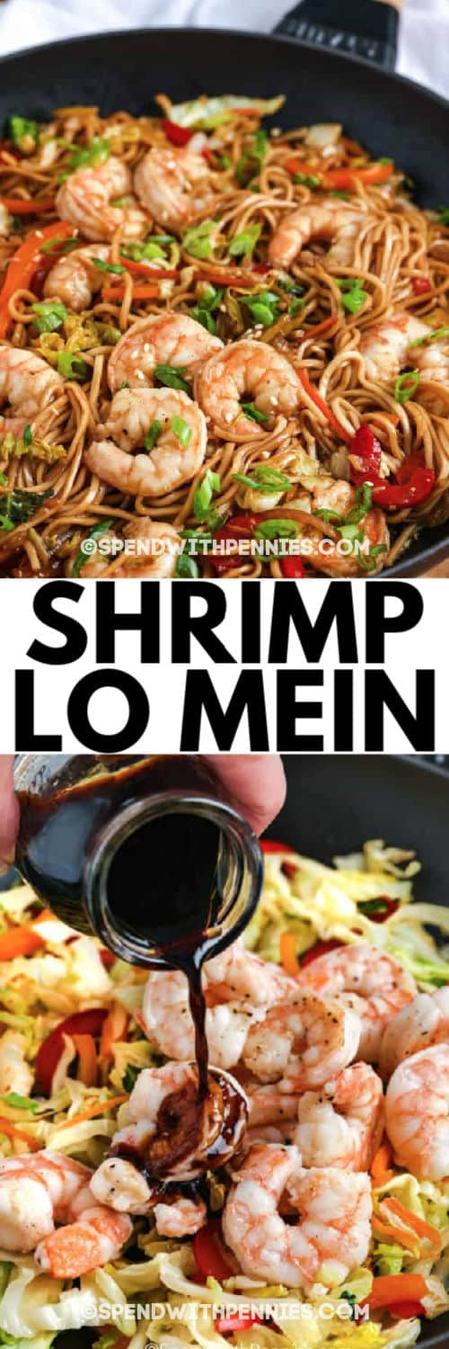 close up of Shrimp Lo Mein in a frying pan with a title and another photo of sauce being poured over top of shrimp and vegetables