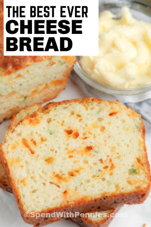 Cheese Bread (Quick Bread) with a bowl of butter and writing