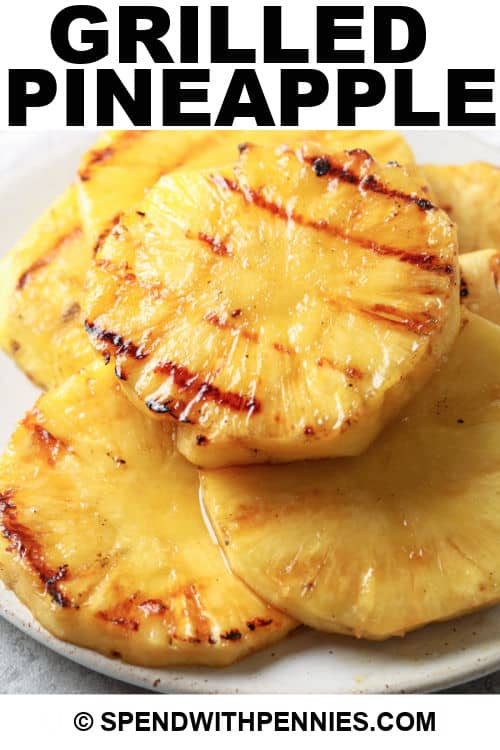 Grilled Pineapple with writing