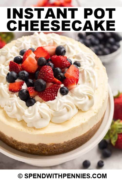 Instant Pot Cheesecake with writing