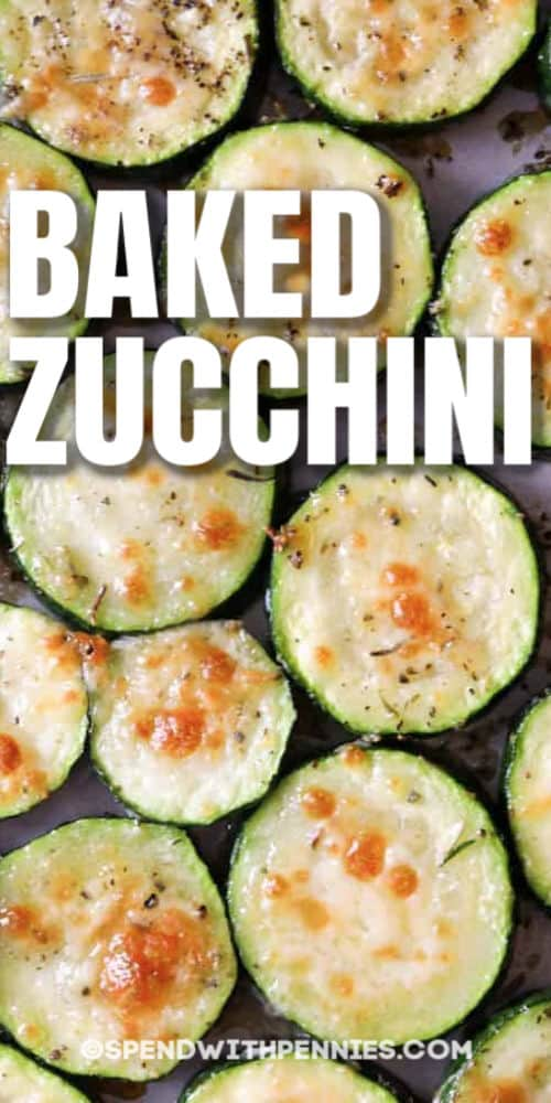 top view of Baked Zucchini with writing