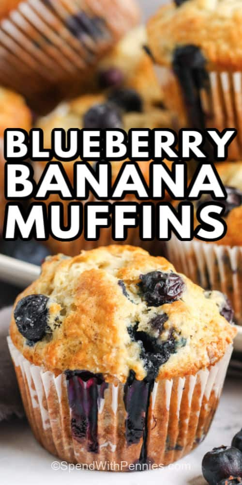 Blueberry Banana Muffins with a title