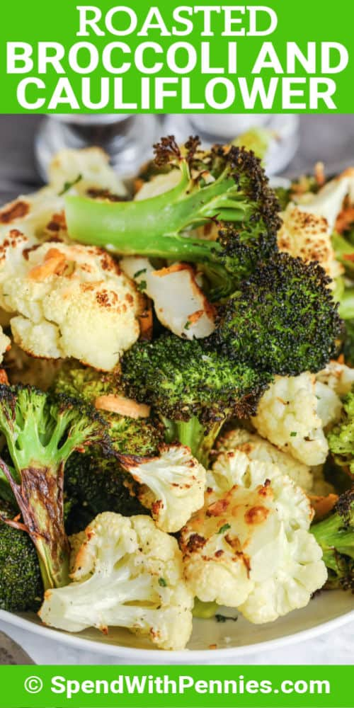 Roasted Broccoli and Cauliflower in a bowl with a title