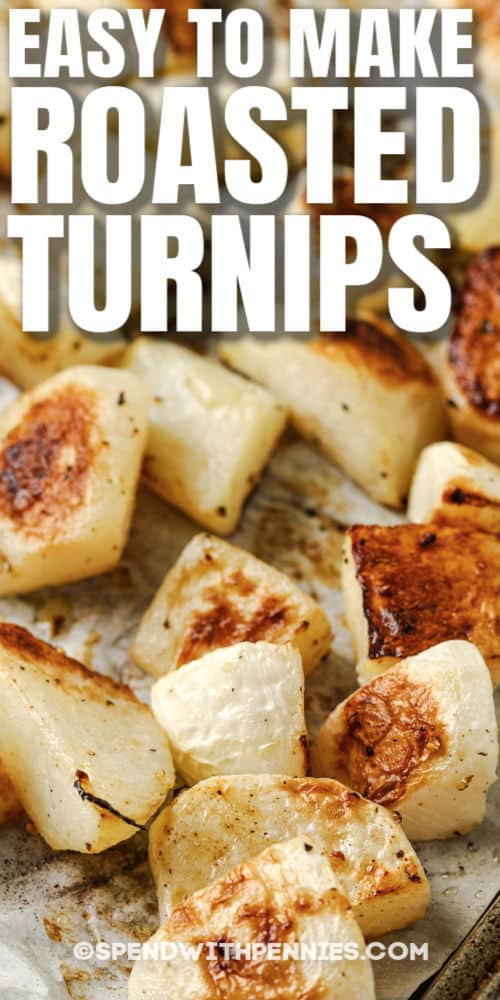 close up of Roasted Turnips on a baking sheet with writing