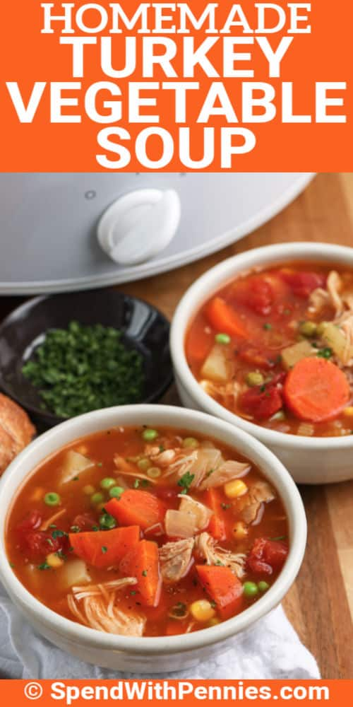 bowls of Slow Cooker Turkey Vegetable Soup with writing