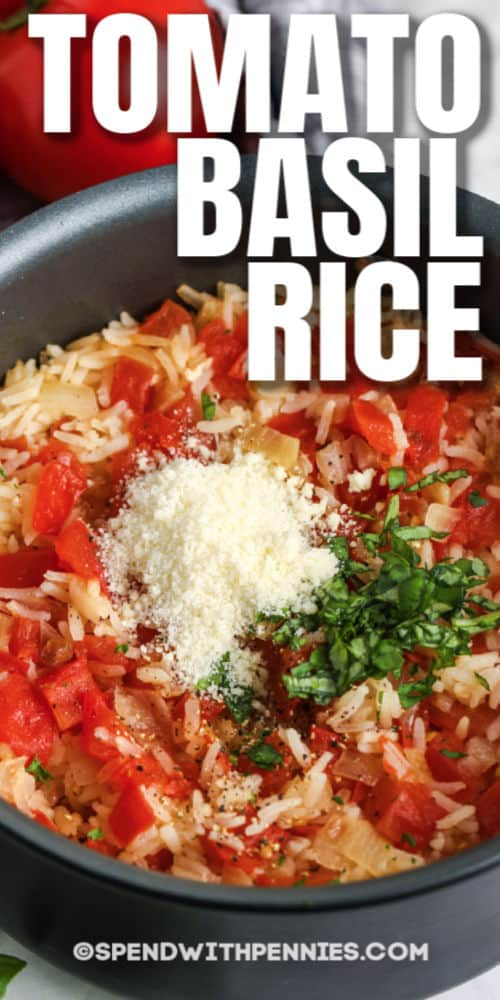 Tomato Basil Rice in the pan with writing