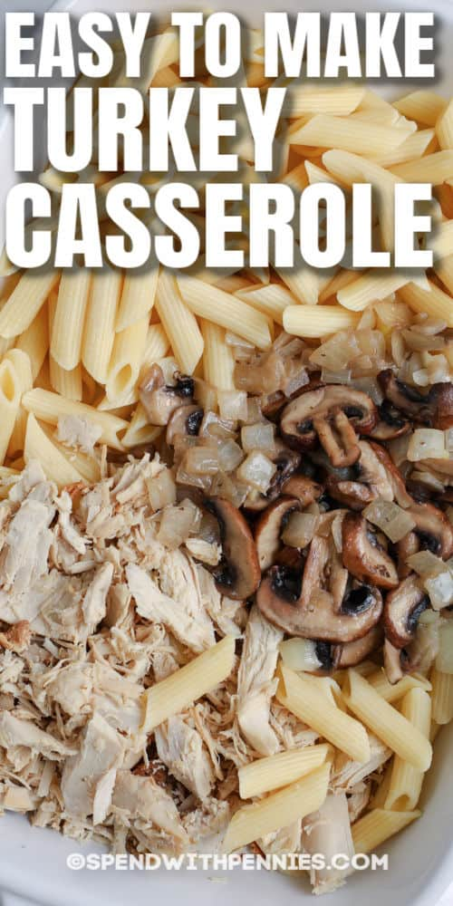 ingredients in a casserole dish to make Turkey Casserole with writing