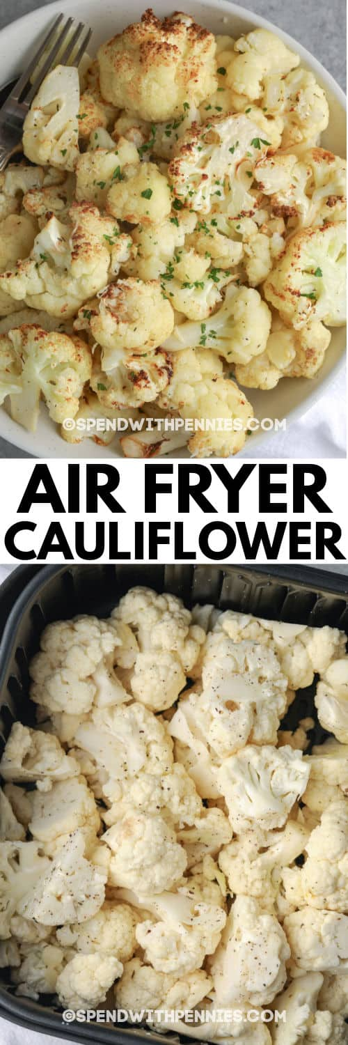 Air Fryer Cauliflower before and after frying with a title
