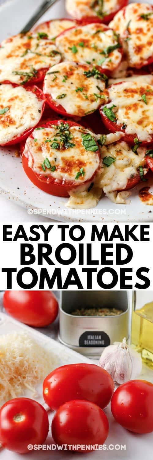 ingredients to make Broiled Tomatoes with a title and finished plated dish