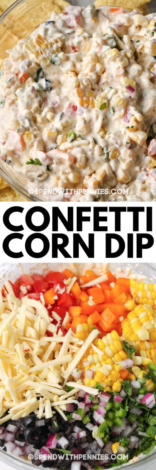 Confetti Corn Dip ingredients in a glass bowl and a photo of it mixed with writing