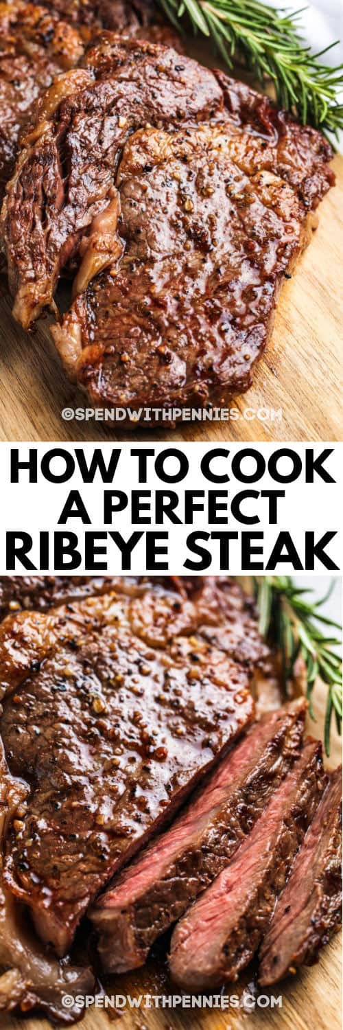 photos of finished steak with a title to show How to Cook a Perfect Ribeye Steak